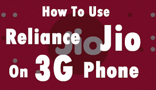 How to use jio 4G on 3G phone