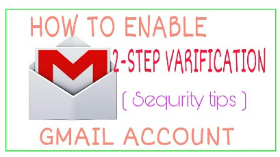 How to enable 2-step varification in gmail ACCOUNT