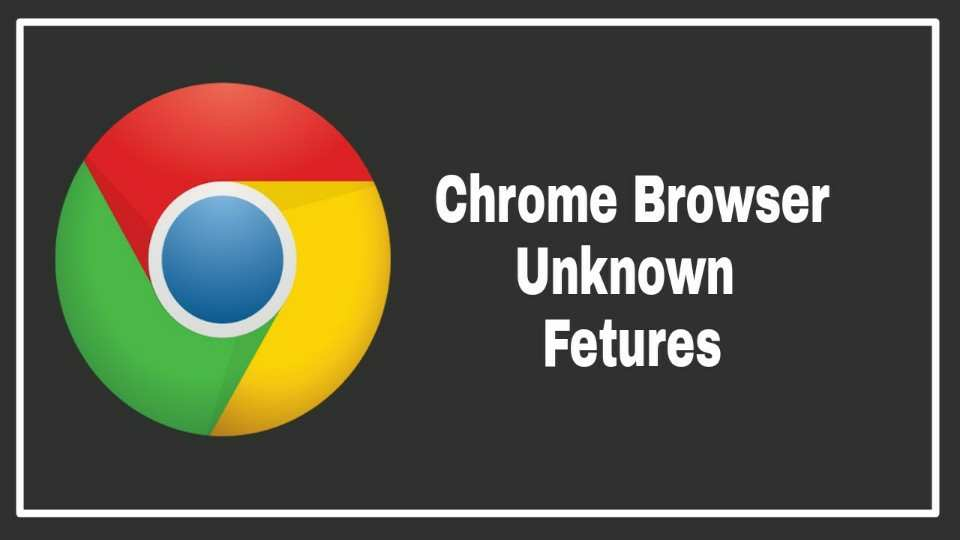 Chrome Browser Fetures kya hai
