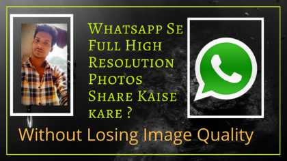 Whatsapp se Original Photo send kare