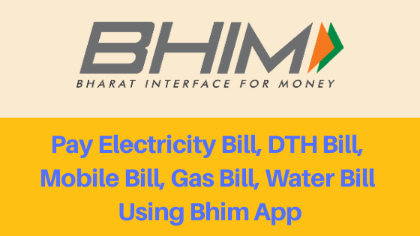Bhim App Electricity, DTH, Mobile, Gas, Water Bill Payment ?