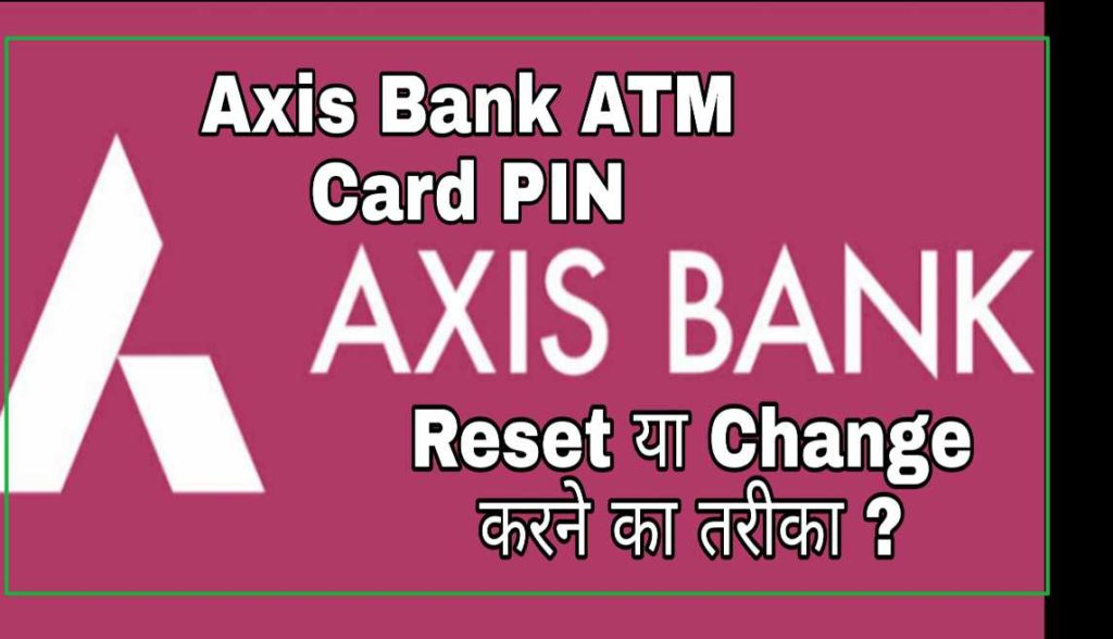 Axis Atm Card Pin Change